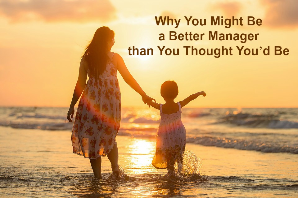 Why You Might Be a Better Manager than You Thought You'd Be