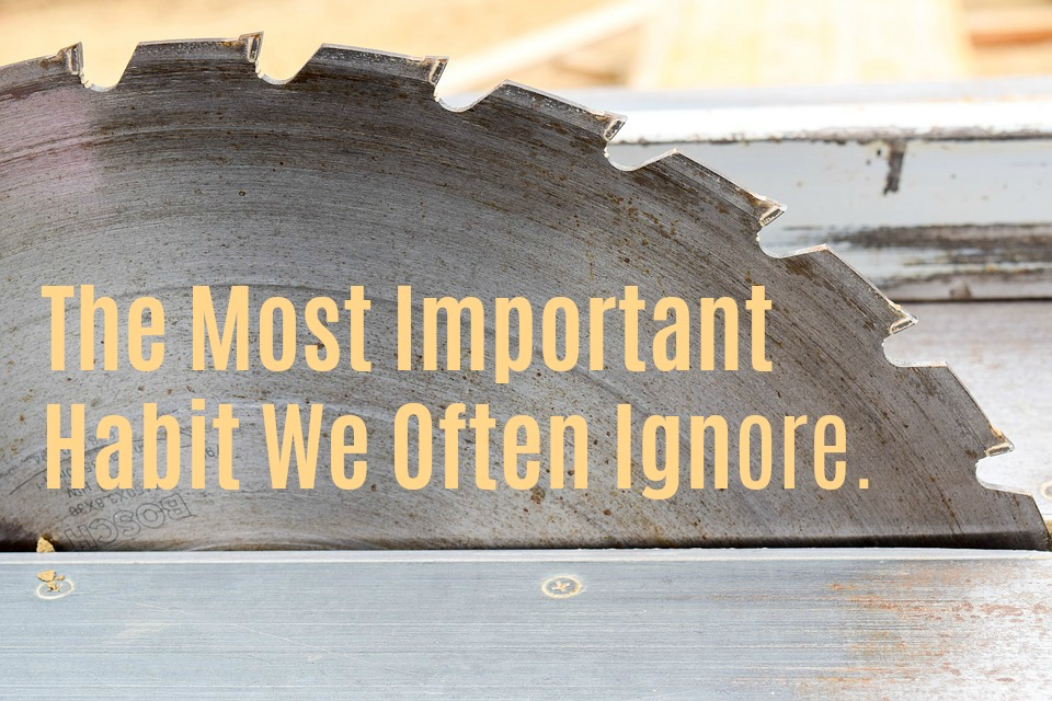 The Most Important Habit We Often Ignore.